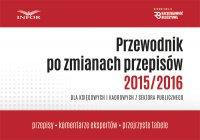 Przewodnik po zmianach przepisów 2015/2016 dla księgowych i kadrowych w jsfp - Opracowanie zbiorowe
