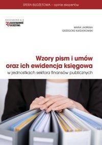 Wzory pism i umów oraz ich ewidencja księgowa w jednostkach sektora finansów publicznych - Maria Jasińska