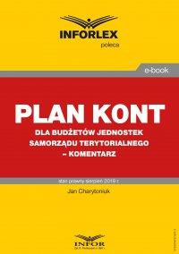 Plan kont dla budżetów jednostek samorządu terytorialnego – komentarz - Jan Charytoniuk