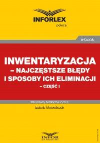 Inwentaryzacja – najczęstsze błędy i sposoby ich eliminacji – część I - Izabela Motowilczuk