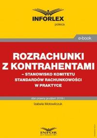 Rozrachunki z kontrahentami – stanowisko Komitetu Standardów Rachunkowości w praktyce - Izabela Motowilczuk