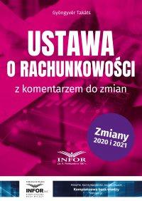 Ustawa o rachunkowości z komentarzem do zmian - Gyöngyvér Takáts