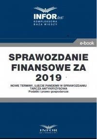 Sprawozdanie finansowe za 2019 r.Nowe terminy, ujęcie pandemii w sprawozdaniu - Opracowanie zbiorowe