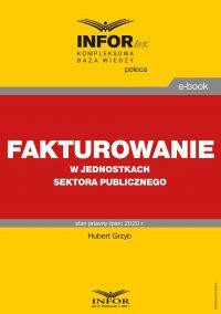 Fakturowanie w jednostkach sektora publicznego - Hubert Grzyb