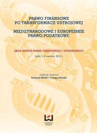 Prawo finansowe po transformacji ustrojowej. Międzynarodowe i europejskie prawo podatkowe - Tomasz Nowak