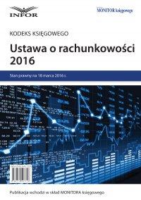 Ustawa o rachunkowości 2016 - Opracowanie zbiorowe