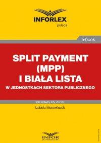 Split payment (MPP) i biała lista w jednostkach sektora finansów publicznych - Teresa Krawczyk