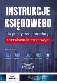 Instrukcje księgowego.74 praktyczne procedury z serwisem internetowym - Opracowanie zbiorowe