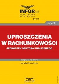 Uproszczenia w rachunkowości jednostek sektora publicznego - Izabela Motowilczuk