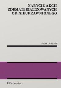Nabycie akcji zdematerializowanych od nieuprawnionego - Michał Godlewski