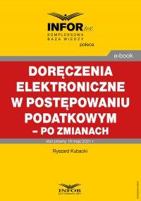Doręczenia elektroniczne w postępowaniu podatkowym - po zmianach - Ryszard Kubacki