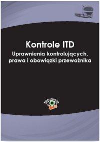 Kontrole ITD. Uprawnienia kontrolujących, prawa i obowiązki przewoźnika -