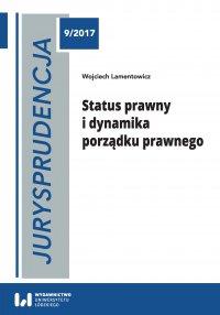 Jurysprudencja 9. Status prawny i dynamika porządku prawnego - Wojciech Lamentowicz