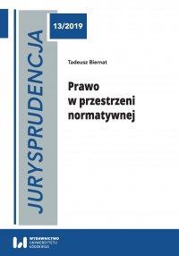 Jurysprudencja 13. Prawo w przestrzeni normatywnej - Tadeusz Biernat