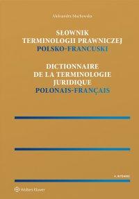 Słownik terminologii prawniczej. Polsko-francuski - Aleksandra Machowska