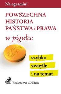 Powszechna historia państwa i prawa w pigułce - Aneta Gacka-Asiewicz