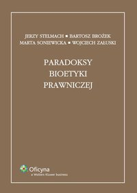 Paradoksy bioetyki prawniczej - Marta Soniewicka