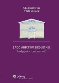 Sądownictwo siedleckie. Tradycje i współczesność - Arkadiusz Bereza