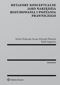 Metafory konceptualne jako narzędzia rozumowania i poznania prawniczego - Iwona Witczak-Plisiecka