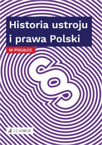 Historia ustroju i prawa Polski w pigułce - Wioletta Żelazowska