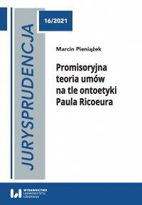 Jurysprudencja 16. Promisoryjna teoria umów na tle ontoetyki Paula Ricoeura - Marcin Pieniążek