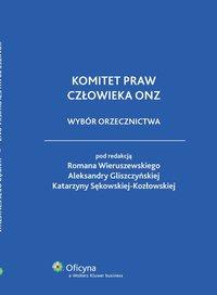 Komitet praw człowieka ONZ. Wybór orzecznictwa - Katarzyna Sękowska-Kozłowska