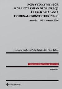 Konstytucyjny spór o granice zmian organizacji i zasad działania Trybunału Konstytucyjnego: czerwiec 2015 - marzec 2016 - Wojciech Białogłowski