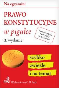 Prawo konstytucyjne w pigułce. Wydanie 3 - Wioletta Żelazowska