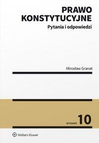 Prawo konstytucyjne. Pytania i odpowiedzi - Mirosław Granat