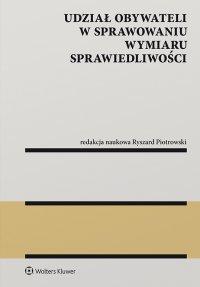 Udział obywateli w sprawowaniu wymiaru sprawiedliwości - Ryszard Piotrowski