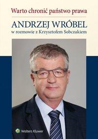 Warto chronić państwo prawa - Krzysztof Sobczak