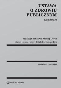 Ustawa o zdrowiu publicznym. Komentarz - Hubert Izdebski