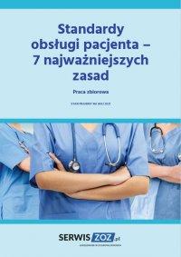 Standardy obsługi pacjenta - 7 najważniejszych zasad - Praca Zbiorowa