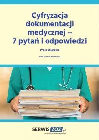Cyfryzacja dokumentacji medycznej – 7 pytań i odpowiedzi - praca zbiorowa