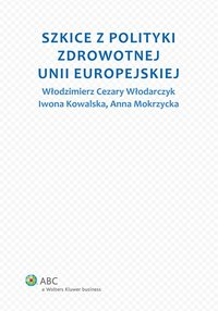 Szkice z polityki zdrowotnej Unii Europejskiej - Włodzimierz Cezary Włodarczyk
