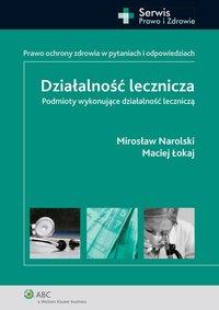 Działalność lecznicza. Podmioty wykonujące działalność leczniczą - Mirosław Narolski