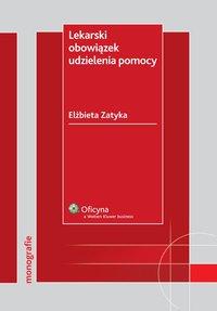 Lekarski obowiązek udzielenia pomocy - Elżbieta Zatyka