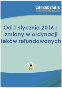 Od 1 stycznia 2016 r. zmiany w ordynacji leków refundowanych - Aneta Naworska
