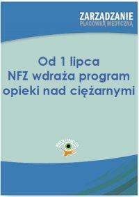 Od 1 lipca NFZ wdraża program opieki nad ciężarnymi - Agnieszka Pietrzak