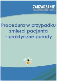 Procedura w przypadku śmierci pacjenta – praktyczne porady - Anna Zubkowska-Rojszczak
