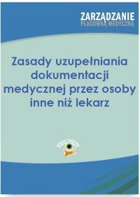 Zasady uzupełniania dokumentacji medycznej przez osoby inne niż lekarz - Dorota Kaczmarczyk