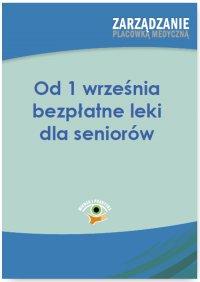 Od 1 września bezpłatne leki dla seniorów - Anna Błażejczyk
