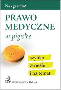Prawo medyczne w pigułce - Aneta Gacka-Asiewicz
