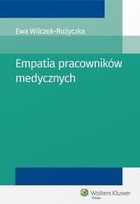 Empatia pracowników medycznych - Ewa Wilczek-Rużyczka