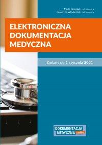 Elektroniczna dokumentacja medyczna. Zmiany od 1 stycznia 2021 - Marta Bogusiak