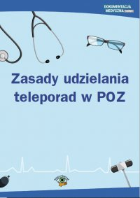 Zasady udzielania teleporad w POZ - Opracowanie zbiorowe