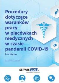 Procedury dotyczące warunków pracy w placówkach medycznych w czasie pandemii COVID-19 - Praca Zbiorowa