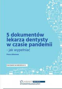 5 dokumentów lekarza dentysty w czasie pandemii - jak wypełniać - praca zbiorowa