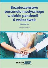 Bezpieczeństwo personelu medycznego w dobie pandemii – 6 wskazówek - praca zbiorowa