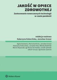 Jakość w opiece medycznej Zastosowanie nowoczesnych technologii w czasie pandemii - Jarosław Greser
